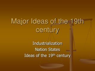 Major Ideas of the 19th century