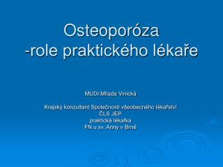 Osteoporóza -role praktického lékaře