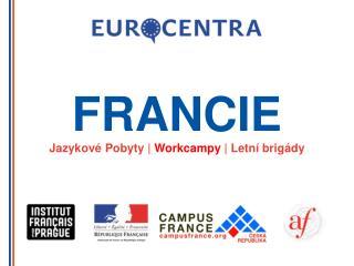 FRANCIE Jazykové Pobyty |  Workcampy  |  Letní b rig ády