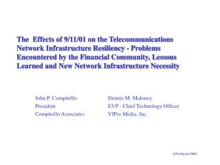 John P. Compitello		     Dennis M. Maloney President			     EVP - Chief Technology Officer Compitello Associates	     V