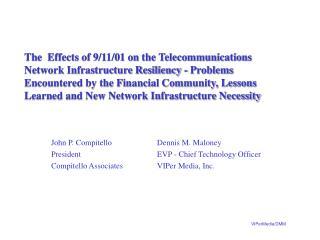 John P. Compitello     Dennis M. Maloney President     EVP - Chief Technology Officer Compitello Associates     V