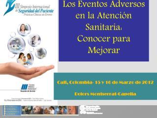 Los Eventos Adversos en la Atención Sanitaria:  Conocer  para Mejorar