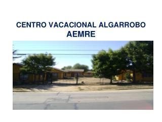 CENTRO VACACIONAL ALGARROBO AEMRE