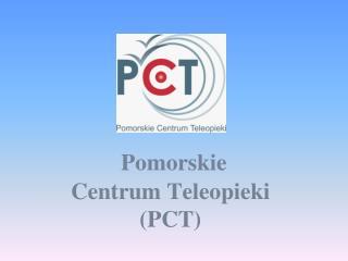 Pomorskie                            Centrum Teleopieki (PCT)