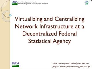 Virtualizing  and Centralizing Network Infrastructure at a  Decentralized Federal Statistical Agency