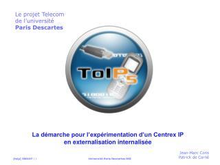 La démarche pour l'expérimentation d'un Centrex IP en externalisation internalisée