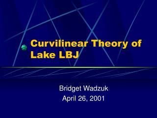 Curvilinear Theory of Lake LBJ