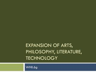 Expansion of Arts, Philosophy, Literature, Technology
