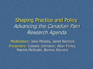 Shaping Practice and Policy Advancing the Canadian Pain Research Agenda
