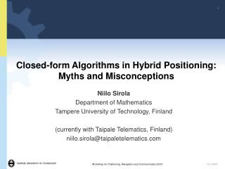 Closed-form Algorithms in Hybrid Positioning: Myths and Misconceptions
