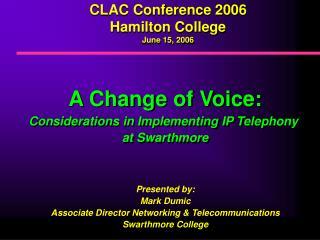 CLAC Conference 2006 Hamilton College June 15, 2006