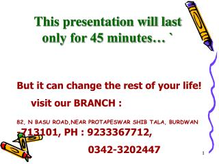 This presentation will last only for 45 minutes… `
