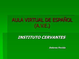 AULA VIRTUAL DE ESPAÑOL (A.V.E.)