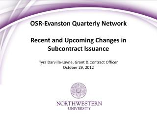 OSR-Evanston  Quarterly Network Recent and Upcoming Changes in Subcontract Issuance