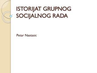 ISTORIJAT GRUPNOG SOCIJALNOG RADA