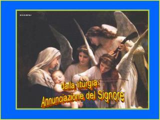dalla liturgia: Annunciazione del Signore