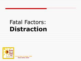 Fatal Factors:  Distraction