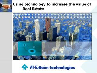 Using technology to increase the value of 	Real Estate