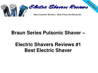 Braun Series Pulsonic Shaver – Electric Shavers Reviews #1