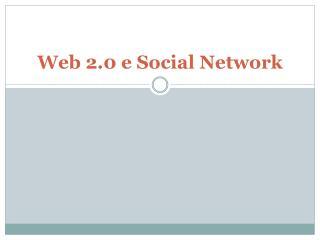 Web 2.0 e Social Network