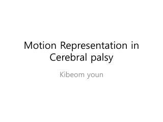 Motion Representation in Cerebral palsy