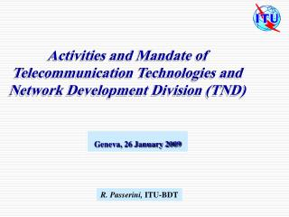 Activities and Mandate of Telecommunication Technologies and Network Development Division (TND)