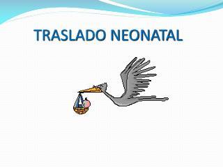TRASLADO NEONATAL