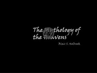 The Mythology of  the Heavens