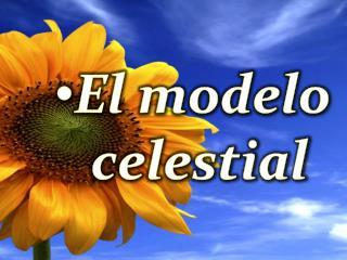 El modelo celestial