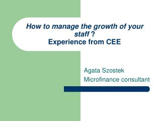 How to manage the growth of your staff  ? Experience from CEE