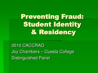 Preventing Fraud: Student Identity  & Residency