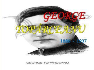 GEORGE  TOPÂRCEANU