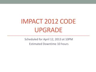 IMPACT 2012 Code Upgrade