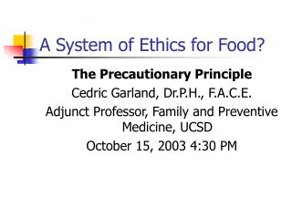 A System of Ethics for Food?