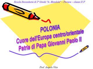POLONIA Cuore dell'Europa centro/orientale Patria di Papa Giovanni Paolo II