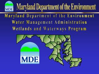 Maryland Department of the Environment Water Management Administration Wetlands and Waterways Program