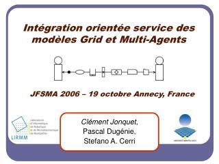 Intégration orientée service des modèles Grid et Multi-Agents