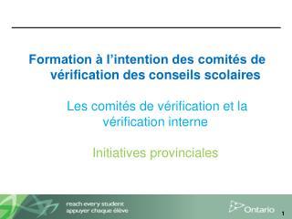 Formation à l'intention des comités de vérification des conseils scolaires Les comités de vérification et la vérificati