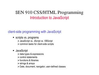 S EN 910 CSS/HTML Programming Introduction to JavaScript