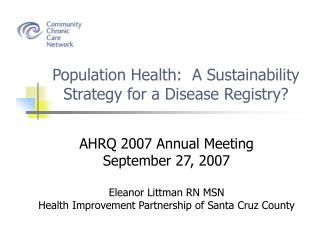 Population Health:  A Sustainability Strategy for a Disease Registry?