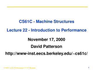 CS61C - Machine Structures Lecture 22 - Introduction to Performance