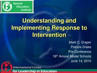 Mark C. Draper Patricia Drake Pre-Conference 18 th  Annual Model Schools  June 14, 2010