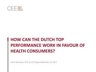 How can the Dutch top performance work in  favour  of health consumers?