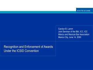 Recognition and Enforcement of Awards Under the ICSID Convention
