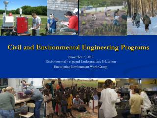 November 7, 2012  Environmentally-engaged Undergraduate Education Envisioning Environment Work Group