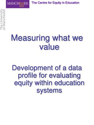 Measuring what we value Development of a data profile for evaluating equity within education systems