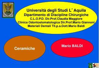Università degli Studi L ' Aquila Dipartimento di Discipline Chirurgiche C.L.O.P.D. Dir.Prof.Claudia Maggiore