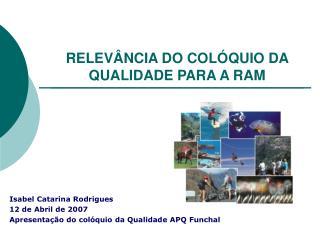RELEVÂNCIA DO COLÓQUIO DA QUALIDADE PARA A RAM