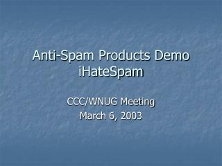 Anti-Spam Products Demo iHateSpam
