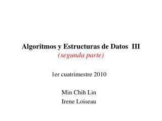 Algoritmos y Estructuras de Datos  III (segunda parte)